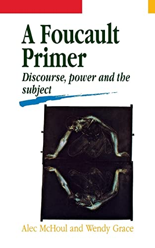9780814754801: A Foucault Primer: Discourse, Power and the Subject