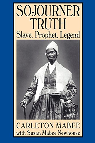 Sojourner Truth: Slave, Prophet, Legend