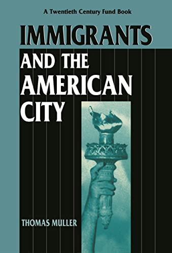 9780814755068: Immigrants and the American City (Twentieth Century Fund Book)