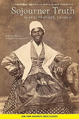 9780814755259: Sojourner Truth: Slave, Prophet, Legend