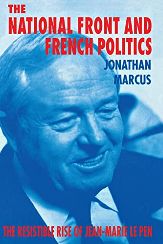9780814755358: The National Front and French Politics: The Resistible Rise of Jean-Marie Le Pen
