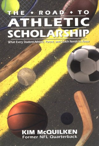 9780814755464: The Road to Athletic Scholarship: What Every Student-Athlete, Parent, and Coach Needs to Know