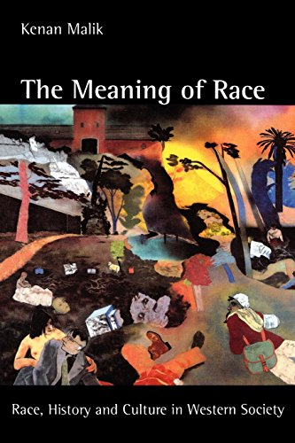THE MEANING OF RACE Race, History and Culture in Western Society