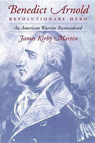 9780814755600: Benedict Arnold, Revolutionary Hero: An American Warrior Reconsidered