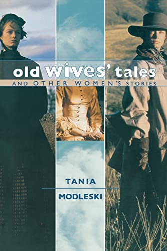 Old Wives' Tales and Other Women's Stories: Tania Modleski