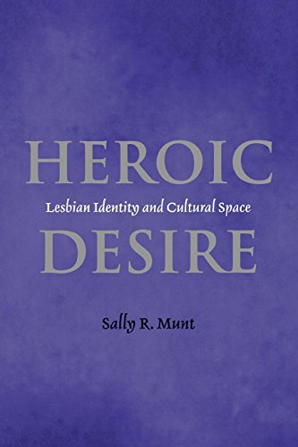 9780814756065: Heroic Desire: Lesbian Identity and Cultural Space