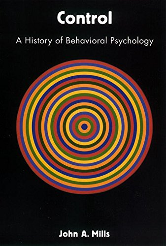 9780814756119: Control: A History of Behavioral Psychology