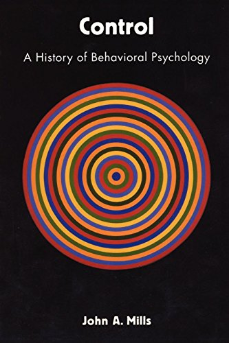 9780814756126: Control: A History of Behavioral Psychology
