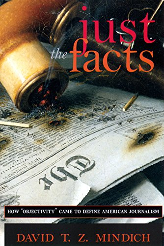 9780814756133: Just the Facts: How Objectivity Came to Define American Journalism