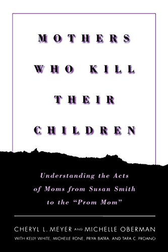 9780814756430: Mothers Who Kill Their Children: Understanding the Acts of Moms from Susan Smith to the