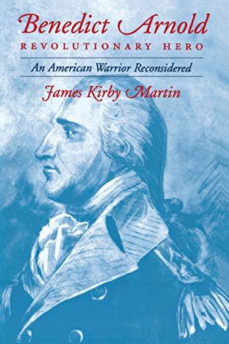 9780814756461: Benedict Arnold, Revolutionary Hero: An American Warrior Reconsidered