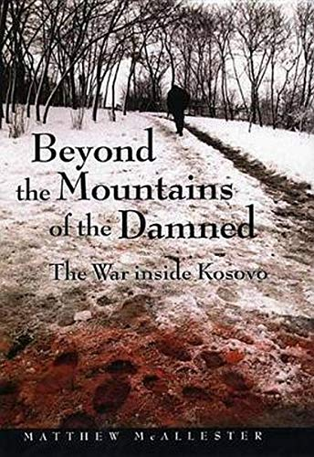 9780814756607: Beyond the Mountains of the Damned: The War Inside Kosovo