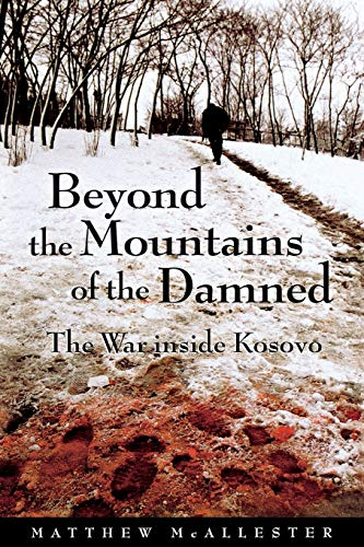 9780814756614: Beyond the Mountains of the Damned: The War inside Kosovo