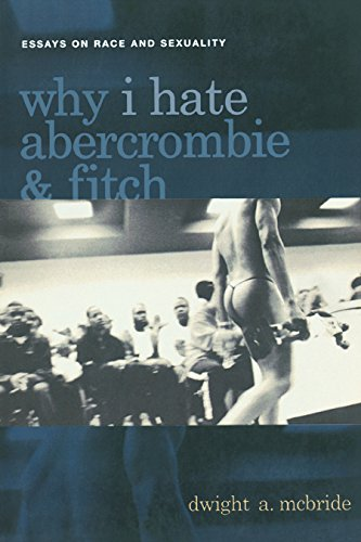 9780814756850: Why I Hate Abercrombie & Fitch: Essays On Race and Sexuality (Sexual Cultures)
