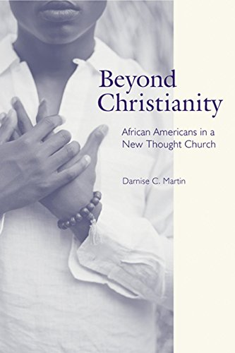 9780814756935: Beyond Christianity: African Americans in a New Thought Church (Religion, Race, and Ethnicity)