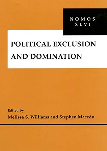 9780814756959: Political Exclusion and Domination: NOMOS XLVI (NOMOS - American Society for Political and Legal Philosophy)