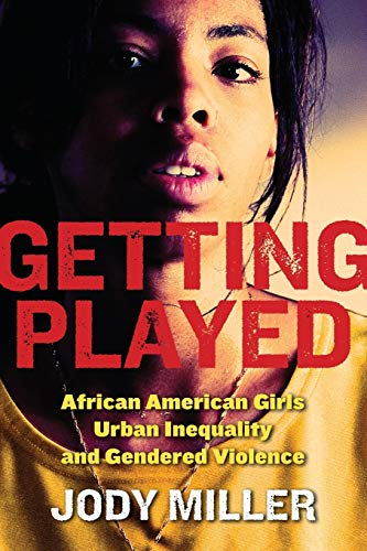 9780814756980: Getting Played: African American Girls, Urban Inequality, and Gendered Violence
