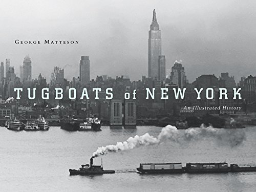 Tugboats of New York: An Illustrated History.: MATTESON, George.