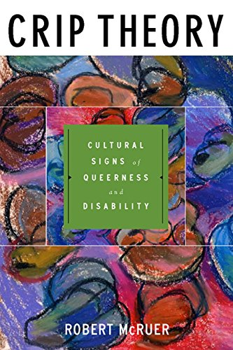 9780814757123: Crip Theory: Cultural Signs of Queerness and Disability (Cultural Front)