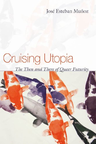9780814757277: Cruising Utopia: The Then and There of Queer Futurity (Sexual Cultures)