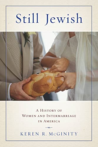 9780814757307: Still Jewish: A History of Women and Intermarriage in America