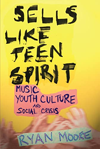 9780814757482: Sells like Teen Spirit: Music, Youth Culture, and Social Crisis