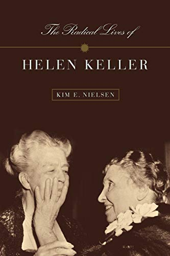 9780814758144: The Radical Lives of Helen Keller (The History of Disability)
