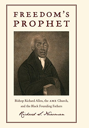 9780814758267: Freedom?s Prophet: Bishop Richard Allen, the AME Church, and the Black Founding Fathers
