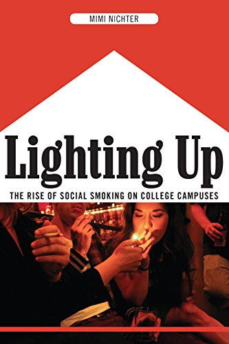 Lighting Up: The Rise of Social Smoking on College Campuses: Mimi Nichter