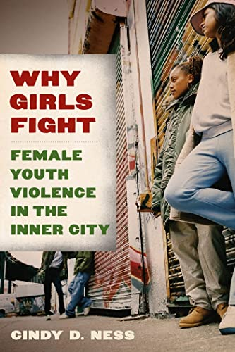 9780814758410: Why Girls Fight: Female Youth Violence in the Inner City