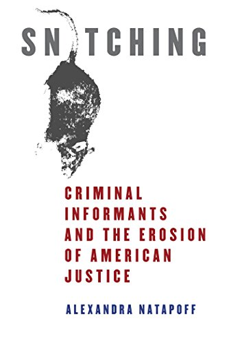 9780814758502: Snitching: Criminal Informants and the Erosion of American Justice