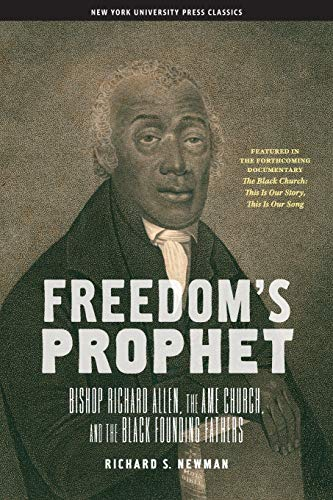 9780814758571: Freedom's Prophet: Bishop Richard Allen, the AME Church, and the Black Founding Fathers