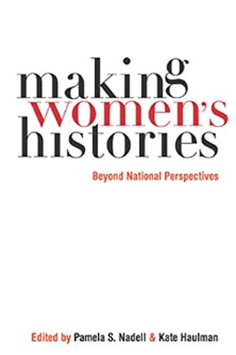 Making Women s Histories: Beyond National Perspectives (Hardback)
