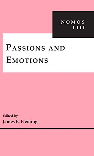 9780814760147: Passions and Emotions: NOMOS LIII (NOMOS - American Society for Political and Legal Philosophy)