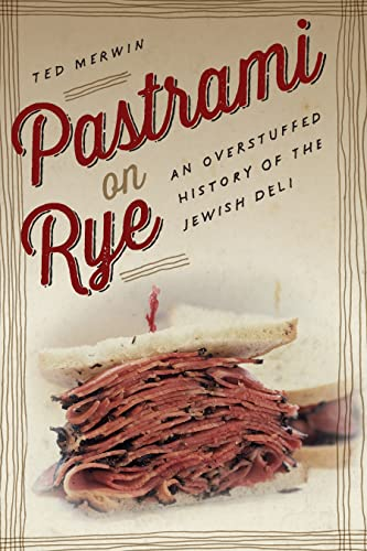 9780814760314: Pastrami on Rye: An Overstuffed History of the Jewish Deli