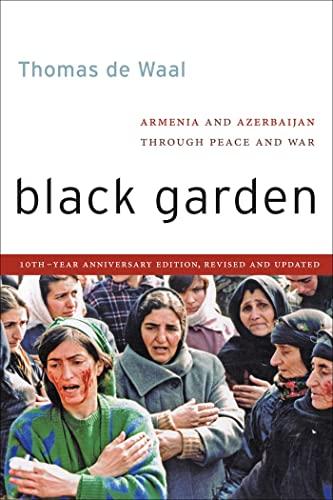 9780814760321: Black Garden: Armenia and Azerbaijan Through Peace and War, 10th Year Anniversary Edition