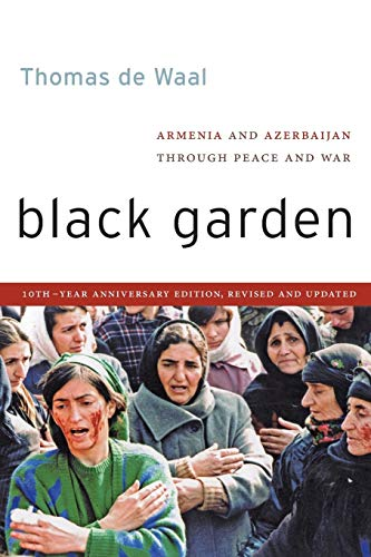 9780814760321: Black Garden: Armenia and Azerbaijan Through Peace and War, 10th Year Anniversary Edition, Revised and Updated