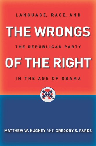9780814760543: The Wrongs of the Right: Language, Race, and the Republican Party in the Age of Obama