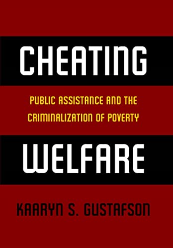 9780814760796: Cheating Welfare: Public Assistance and the Criminalization of Poverty