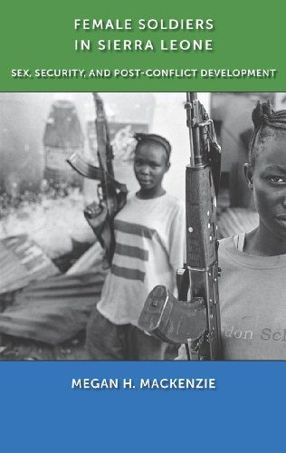 9780814761373: Female Soldiers in Sierra Leone: Sex, Security, and Post-Conflict Development (Gender and Political Violence)