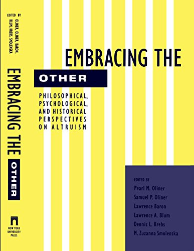 9780814761755: Embracing the Other: Philosophical, Psychological, and Historical Perspectives on Altruism