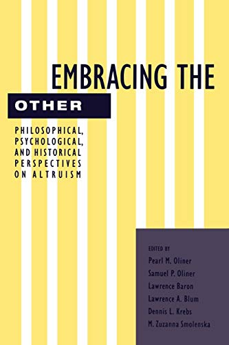 9780814761908: Embracing the Other: Philosophical, Psychological, and Historical Perspectives on Altruism