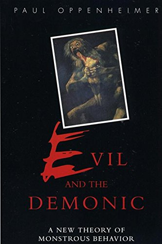 9780814761960: Evil and the Demonic: A New Theory of Monstrous Behavior