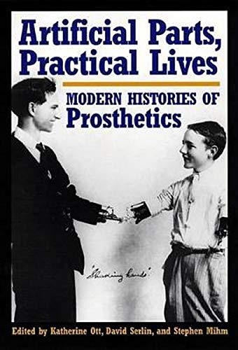 9780814761977: Artificial Parts, Practical Lives: Modern Histories of Prosthetics