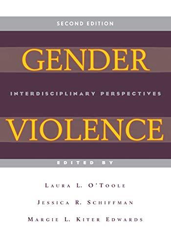Gender Violence (Second Edition): Interdisciplinary Perspectives: Editor-Laura L. O'Toole; ...