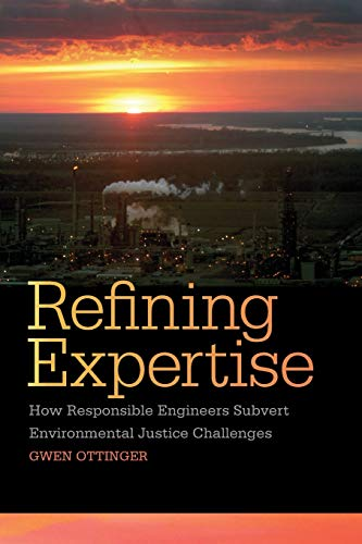 9780814762387: Refining Expertise: How Responsible Engineers Subvert Environmental Justice Challenges