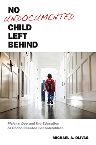 9780814762448: No Undocumented Child Left Behind: Plyler v. Doe and the Education of Undocumented Schoolchildren (Citizenship and Migration in the Americas)