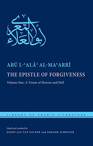 9780814763780: The Epistle of Forgiveness: Volume One: A Vision of Heaven and Hell: 1 (Library of Arabic Literature)