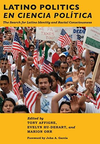 Latino Politics en Ciencia Politica: The Search for Latino Identity and Racial Consciousness (...