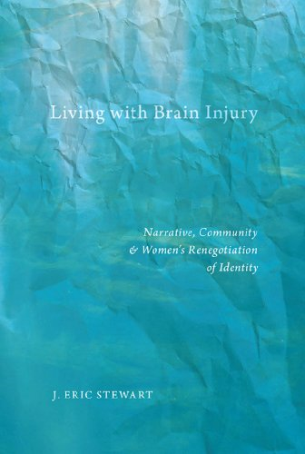9780814764718: Living With Brain Injury: Narrative, Community, and Women's Renegotiation of Identity